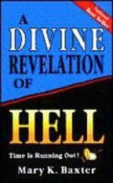 A Divine Revelation of Hell | Mary K. Baxter |