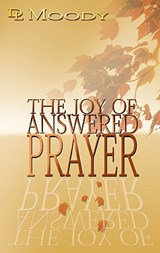 Joy of Answered Prayer | Dwight Lyman Moody |
