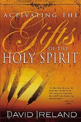 Activating the Gifts of the Holy Spirit | David Ireland |