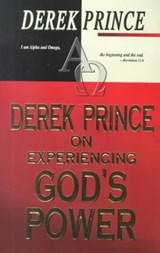 Derek Prince on Experiencing God's Power | Derek Prince |