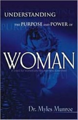 Understanding the Purpose and Power of Woman | Myles Munroe |