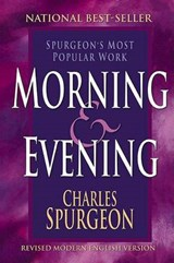 Morning and Evening | Charles H. Spurgeon |