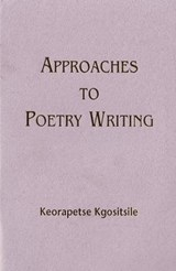 Approaches to Poetry Writing | Keorapetse Kgositsile |