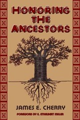 Honoring the Ancestors | James E. Cherry |