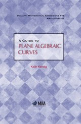 A Guide to Plane Algebraic Curves | Keith Kendig |