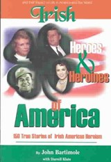 Irish Heroes and Heroines of America | John ; Klute Bartimole |