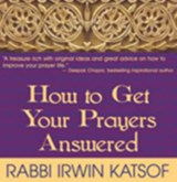 How to Get Your Prayers Answer | Irwin Katsof |