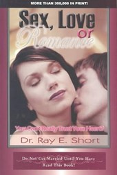 Sex, Love or Romance | Ray E. Short |