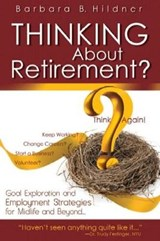 Thinking about Retirement? Think Again! | Barbara B. Hildner |
