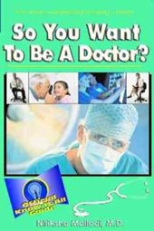 So You Want to Be a Doctor? | Niriksha Malladi |