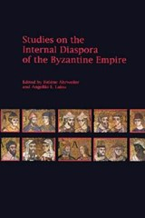 Studies on the Internal Diaspora of the Byzantine Empire | Helene Ahrweiler |
