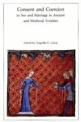 Consent and Coercion to Sex and Marriage in Ancient and Medieval Societies |  |