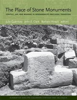 The Place of Stone Monuments - Context, Use, and Meaning in Mesoamerica's Preclassic Transition | GUERNSEY,  Julia |