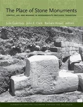 The Place of Stone Monuments - Context, Use, and Meaning in Mesoamerica's Preclassic Transition