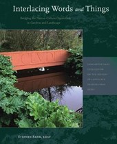 Interlacing Words and Things - Bridging the Nature-Culture Opposition in Gardens and Landscape | Stephen Bann |