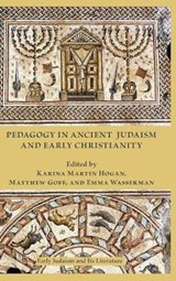Pedagogy in Ancient Judaism and Early Christianity | Karina Martin Hogan |