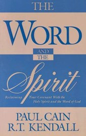 The Word and the Spirit | Cain & Paul . Kendall & . R. T. |