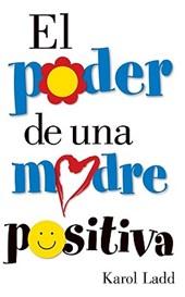 El Poder De Una Madre Positiva/the Power of a Positive Mom