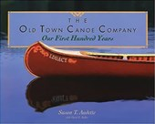 The Old Town Canoe Company | Susan T. Audette |