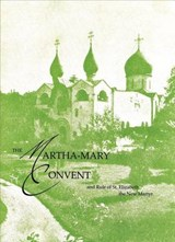 The Martha-Mary Convent | Elizabeth Feodorovna |