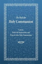 The Rule for Holy Communion
