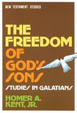The Freedom of God's Sons | Kent, Homer A., JR. |