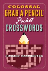 Colossal Grab a Pencil Pocket Crosswords | Richard Manchester |