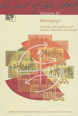 Belonging? Diversity, Recognition, and Shared Citizenship in Canada |  |