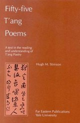 Fifty-Five T'ang Poems - A Text in the Reading and Understanding of T'ang Poetry | H Stimson |