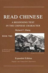 Read Chinese, Book 2 - A Beginning Text in the Chinese Character, Expanded Edition | Rf Chang |
