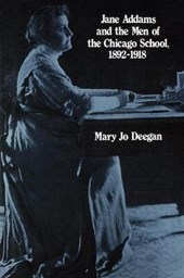 Jane Addams and the Men of the Chicago School