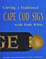 Carving a Traditional Cape Cod Sign | Paul White |