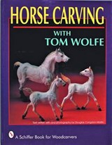 Horse Carving With Tom Wolfe | Tom Wolfe |