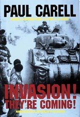 Invasion! Theyre Coming! | Paul Carell |