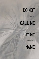 Do Not Call Me by My Name | Lisa Shatzky |