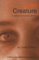 Alien Creature | Linda Griffiths |