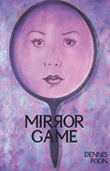 Mirror Game | Dennis Foon |