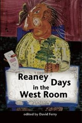 Reaney Days in the West Room | James Reaney |