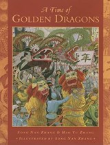 A Time of Golden Dragons | Zhang, Song Nan ; Zhang, Hao Yu |