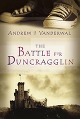 The Battle for Duncragglin | Andrew H. Vanderwal |