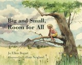 Big and Small, Room for All | Jo Ellen Bogart |