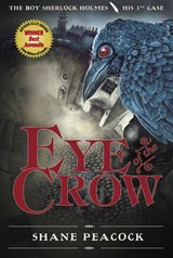 Eye of the Crow | Shane Peacock |
