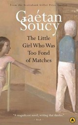 The Little Girl Who Was Too Fond of Matches | Soucy, Gaetan; Fischman, Sheila |