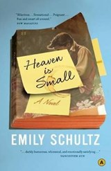 Heaven Is Small | Emily Schultz |