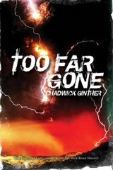 Too Far Gone | Chadwick Ginther |