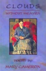 Clouds Without Heaven | Mary Cameron |