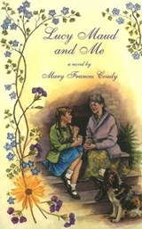 Lucy Maud and Me | Mary Frances Coady |