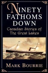 Ninety Fathoms Down | Mark Bourrie |