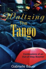 Waltzing the Tango | Gabrielle Bauer |