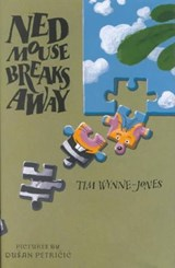 Ned Mouse Breaks Away | Tim Wynne-Jones |